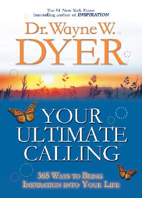 Image for Your Ultimate Calling: 365 Ways to Bring Inspiration into Your Life (Hay House Lifestyles)