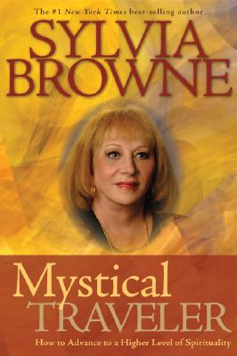 MYSTICAL TRAVELER, BROWNE, SYLVIA