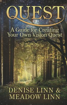 Quest: A Guide for Creating Your Own Vision Quest, Linn, Denise; Linn, Meadow