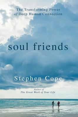Image for Soul Friends: The Transforming Power of Deep Human Connection