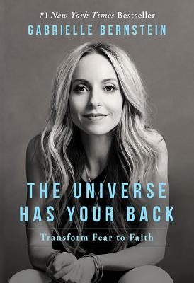 Image for The Universe Has Your Back: Transform Fear to Faith