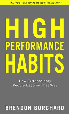 Image for High Performance Habits: How Extraordinary People Become That Way