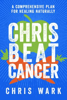 Image for Chris Beat Cancer: A Comprehensive Plan for Healing Naturally
