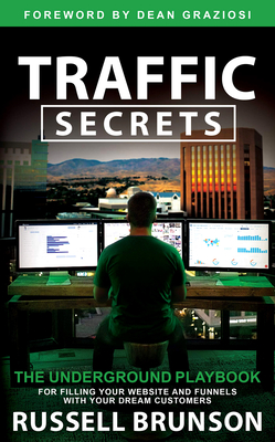 Image for Traffic Secrets: The Underground Playbook for Filling Your Websites and Funnels with Your Dream Customers