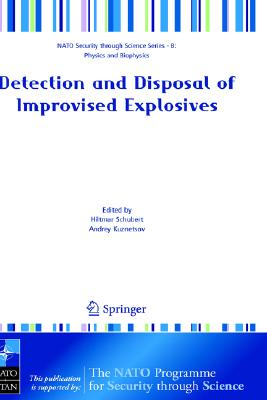 Detection and Disposal of Improvised Explosives (Nato Security through Science Series B:)