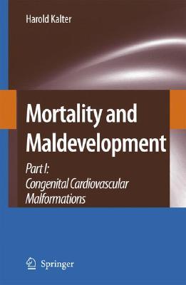 Mortality and Maldevelopment: Part I: congenital cardiovascular malformations (Pt. 1), Kalter, Harold