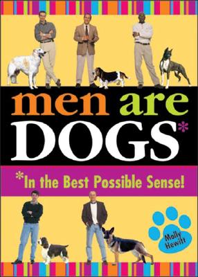 Image for MEN ARE DOGS IN THE BEST POSSIBLE SENSE!