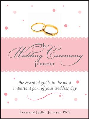 Image for Wedding Ceremony Planner: The Essential Guide to the Most Important Part of Your