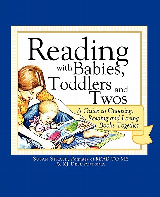 Image for Reading with Babies, Toddlers and Twos: A Guide to Choosing, Reading and Loving Books Together
