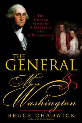 Image for THE GENERAL AND MRS. WASHINGTON  The Untold Story of a Marriage and a Revolution