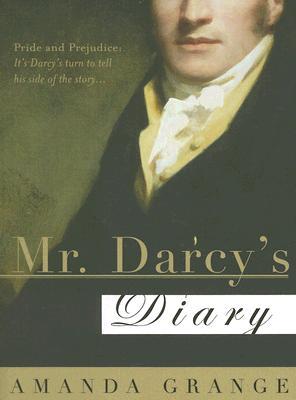 Mr. Darcy's Diary: A Novel, Amanda Grange
