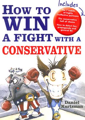 How to Win a Fight With a Conservative, Kurtzman, Dan