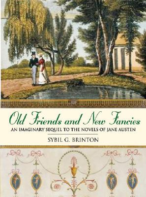 Image for Old Friends and New Fancies: An Imaginary Sequel to the Novels of Jane Austen