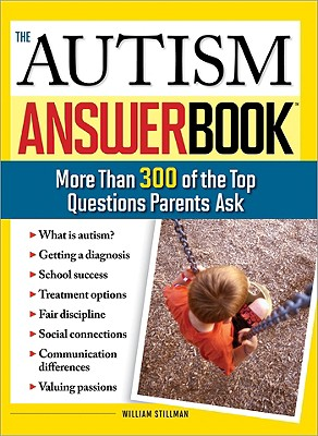 Image for The Autism Answer Book: More Than 300 of the Top Questions Parents Ask (Special Needs Parenting Answer Book)
