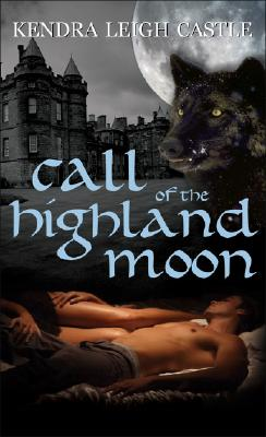 Call of the Highland Moon, Kendra Leigh Castle