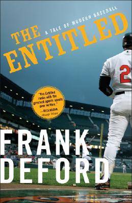 """The Entitled: A Tale of Modern Baseball, """"Deford, Frank"""""""
