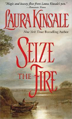Seize the Fire, Laura Kinsale