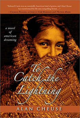 To Catch the Lightning: A Novel of American Dreaming, Alan Cheuse