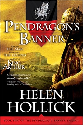 Pendragon's Banner: Book Two of the Pendragon's Banner Trilogy, Helen Hollick