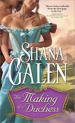 The Making of a Duchess, Shana Galen