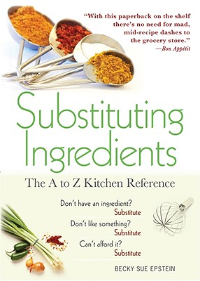 Image for Substituting Ingredients, 4E: The A to Z Kitchen Reference
