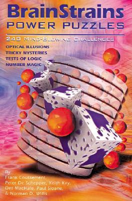 Brainstrains Power Puzzles, FRANK COUSSEMENT, PETER DE SCHEPPER, KEITH KAY, DES MACHALE, PAUL SLOANE, NORMAN D. WILLIS