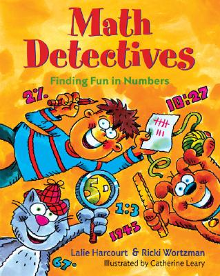 Math Detectives: Finding Fun in Numbers, Ricki Wortzman, Lalie Harcourt