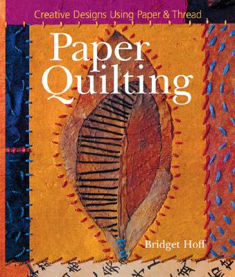 Image for Paper Quilting: Creative Designs Using Paper & Thr
