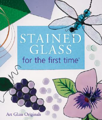 Image for STAINED GLASS FOR THE FIRST TIME