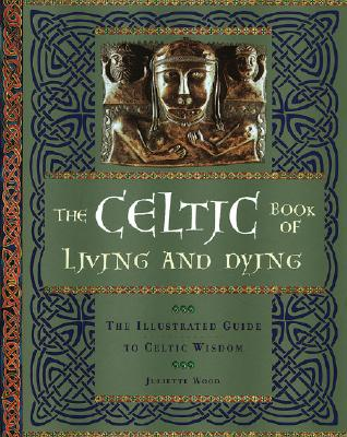 Image for CELTIC BOOK OF LIVING AND DYING