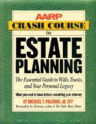 Image for AARP Crash Course in Estate Planning: The Essential Guide to Wills, Trusts, and Your Personal Legacy