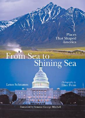 Image for From Sea to Shining Sea: Places That Shaped America (First Edition)