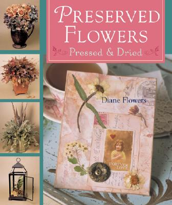 Image for Preserved Flowers: Pressed & Dried