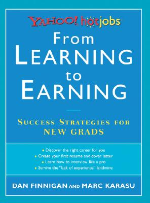 Image for From Learning to Earning: Yahoo! HotJobs Success Strategies for New Grads (HotJobs Career Advisors)