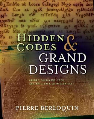 Image for Hidden Codes & Grand Designs: Secret Languages From Ancient Times To Modern Day
