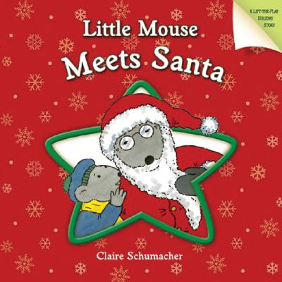 Image for Little Mouse Meets Santa (A Lift-the-Flap Holiday Story)