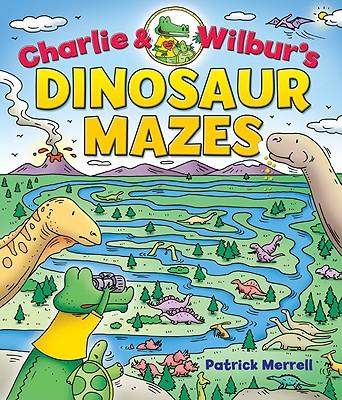 Image for Charlie & Wilbur's Dinosaur Mazes