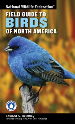 National Wildlife Federation Field Guide to Birds of North America, Brinkley, Edward S.