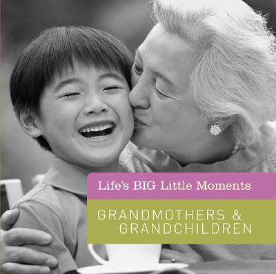 Life's Big Little Moments: Grandmothers & Grandchildren, Hom, Susan K.