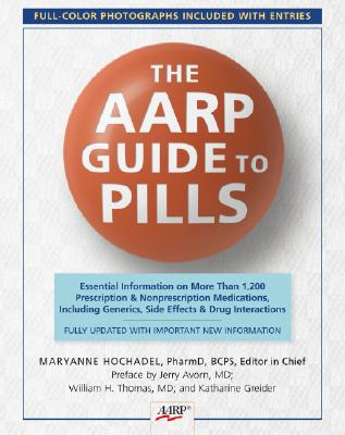 Image for The AARP(R) Guide to Pills: Essential Information on More Than 1,200 Prescription & Nonprescription Medications, Including Generics, Side Effects & Drug Interactions