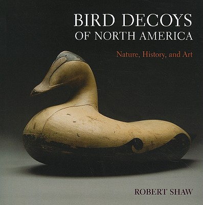 Image for Bird Decoys of North America: Nature, History, and Art