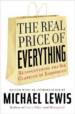 Image for The Real Price of Everything: Rediscovering the Six Classics of Economics