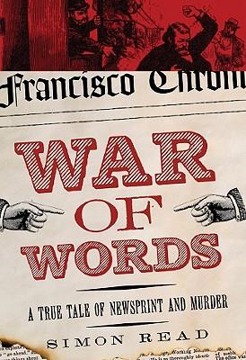 War of Words: A True Tale of Newsprint and Murder, Read, Simon