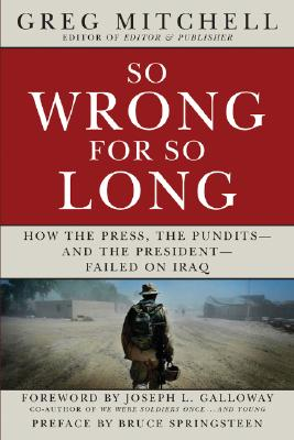 Image for SO WRONG FOR SO LONG : HOW THE PRESS  TH