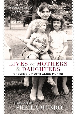 Image for Lives of Mothers & Daughters: Growing Up with Alice Munro