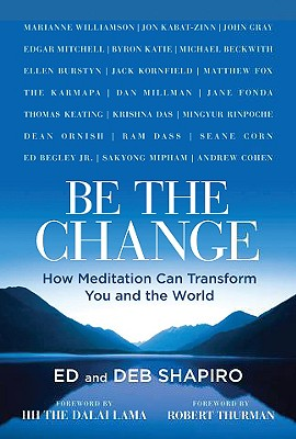 Image for Be the Change: How Meditation Can Transform You and the World
