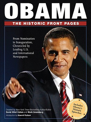 Obama: The Historic Front Pages (Hardcover), David Elliot Cohen; Mark Greenberg; Howard Dodson