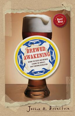 Image for Brewed Awakening: Behind The Beers and Brewers Leading The World's Craft Brewing Revolution