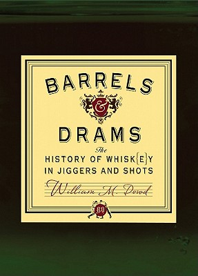 Image for Barrels and Drams: The History of Whisk(e)y in Jiggers and Shots