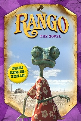 Rango: The Novel (Rango Film Tie in), Justine Fontes, Ron Fontes